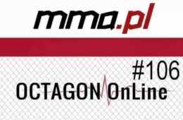 OCTAGON OnLine #106: podsumowanie UFC Rotterdam + Przegląd Sceny MMA
