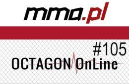 OCTAGON OnLine #105: zapowiedź UFC Rotterdam + Przegląd Sceny MMA