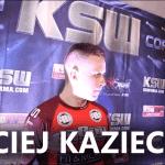 Maciej Kazieczko po KSW 38: Wcześniej tego nie mówiłem, ale nie lubię Tomka! [WIDEO]