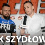 Ireneusz Szydłowski po FEN 17: Myślałem, że będzie to łatwiejsza walka [WIDEO]