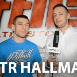 Piotr Hallmann po FEN 17: Szacunek dla Patryka, wziął tę walkę z krótkim wyprzedzeniem [WIDEO]